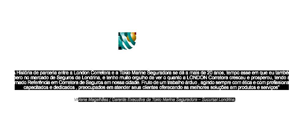 depoimento Tokio Marine sobre a London Seguros de Londrina