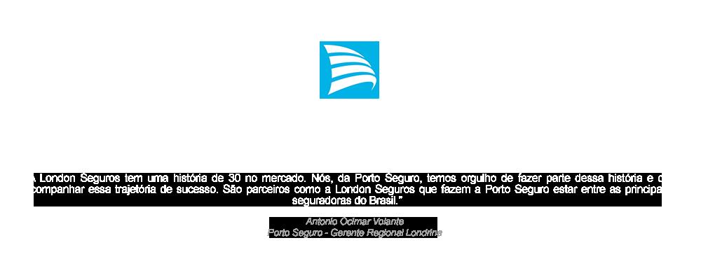depoimento Porto Seguro sobre a London Seguros de Londrina